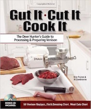 Book Review: Gut It. Cut It. Cook It. The Deer Hunter's Guide to Processing & Preparing Venison