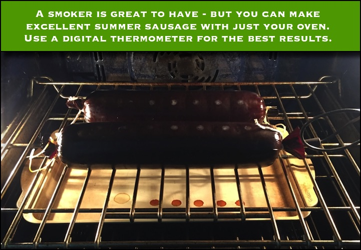 Don't worry if you you don't have a smoker. If your oven can be set to 200 or lower, you can make sausage or jerky.
